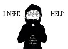 Everyone needs help, whether they want to admit it or not.