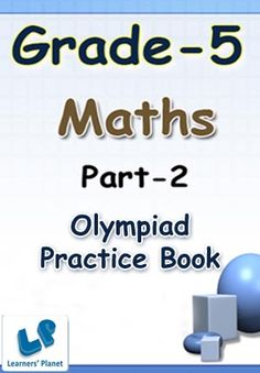 5-OLYMPIAD-MATHS-PART-2 This e-book contains interactive quizzes in Maths for Grade 5 Olympiad students. There are total 20 quizzes and each quiz has 25 questions. Table of Content: Addition & Subtraction, Algebraic Reasoning, Avarage, Charts & Graphs, Decimal, Division, Fractions, Geometry, Mean,Mode & Median, Measurements, Mixed Review, Multiple & Factors, Multiplication, Number Lines & Coordinates, Numbers & Place Value, Percentages,Probability, Ratio & Proportion  PRICE :- RS.61.00