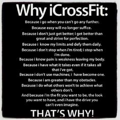 Not just specific to crossfit. Why I work out in general.. crossfit is a whole different kind of fitness, and so addictive, but i know my limits and i don't try and defy them, or push myself to the point of injury or over exhaustion.