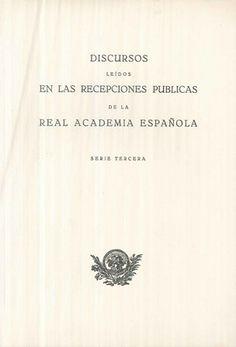 Discursos leídos en las recepciones públicas de la Real Academia Española. Serie tercera - Madrid : Real Academia Española, D.L. 1964- 2 Vol.