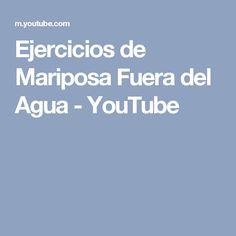 Ejercicios de Mariposa Fuera del Agua - YouTube