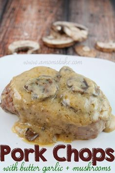 Easy Baked Pork Chops with Garlic Butter sauce and Mushrooms! Dinner recipe by #amomstake
