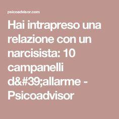 Hai intrapreso una relazione con un narcisista: 10 campanelli d'allarme - Psicoadvisor
