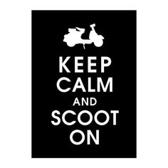 Keep Calm and Scoot On 5x7 Print VESPA Scooter by KeepCalmShop, $8.49