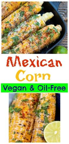 Healthy Mexican Corn on the Grill   EatPlant-Based Vegan Bbq Recipes, Corned Beef Recipes, Vegan Dinners, Mexican Food Recipes, Appetizer Recipes, Whole Food Recipes, Healthy Recipes, Vegetarian Mexican, Vegan Appetizers