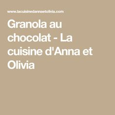 Granola au chocolat - La cuisine d'Anna et Olivia