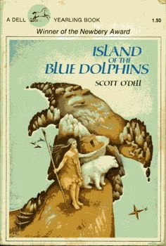 Island of the Blue Dolphins, Scott O'Dell. I loved this book.