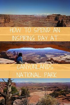 HOW TO SPEND AN INSPIRING DAY AT CANYONLANDS NATIONAL PARK-Utah, United States