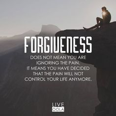 Forgive those who have hurt you, and as importantly, forgive yourself for your own shortcomings and failures.