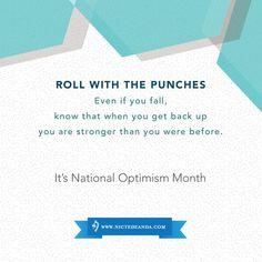 #rollwiththepunches #nationaloptimismmonth #inspirationalquotes #quotes