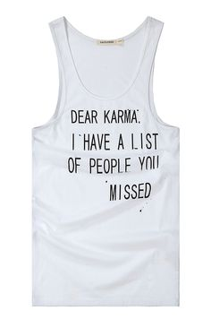 Cute tank top with funny quote about Karma