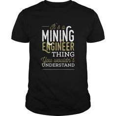 Mining Engineer  Its a mining engineer thing you wouldnt understand Check more at http://engineerteeshirts.com/2016/12/30/mining-engineer-its-a-mining-engineer-thing-you-wouldnt-understand/