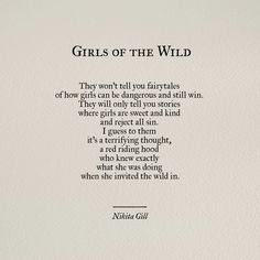 Girls of the Wild by Nikita Gill . - Art Corner - Girls of the Wild by Nikita Gill - Poem Quotes, Words Quotes, Wise Words, Life Quotes, Sayings, Wild Girl Quotes, Wild Women Quotes, Qoutes, Pretty Girl Quotes