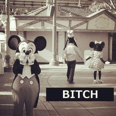 Bitch | Mickey Mouse and Minnie Mouse