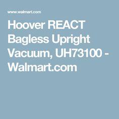 Hoover REACT Bagless Upright Vacuum, UH73100 - Walmart.com