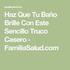 Haz Que Tu Baño Brille Con Este Sencillo Truco Casero - FamiliaSalud.com