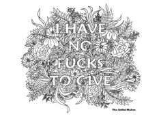 I Have No Fucks To Give Adult Coloring Page By TheArtfulMaker Davlin Publishing