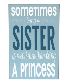Look at this Sister Princess Wall Sign on #zulily today!