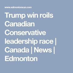Trump win roils Canadian Conservative leadership race | Canada | News | Edmonton