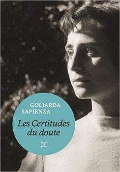 Amazon.fr - Les Certitudes du doute - Goliarda Sapienza - Livres