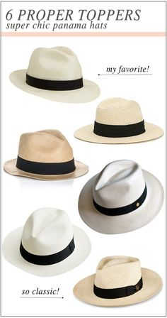 6 Super Chic Panama Hats For Summer.  I have one nice- looking straw fedora that actually fits me.  I have a hard time finding hats.  I like wearing it in the summer to keep my hair up.
