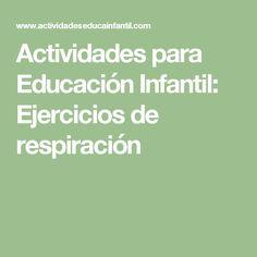 Actividades para Educación Infantil: Ejercicios de respiración
