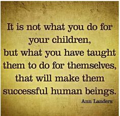 Ann Landers quote about raising successful human beings