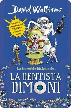 La increïble història de la dentista dimoni /David Walliams I*** Wal GENER