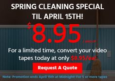 It's Spring cleaning time.  It's time to clean those closets and draws and convert your home videos to DVD. So spend your tax refund us and save your memories before it's to late.  Spring Cleaning special bring up to 5 videotapes or more and we will convert them to DVD for $8.95 per tape - Regularly $13.99 each. Promotion Applies To New Customer's Only. #vhstodvd #vhsconversion #videoconversion #vhstodvdservice