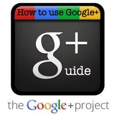 How to use google a quick guide and thoughts on google plus