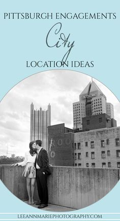Pittsburgh engagement photos: City location ideas