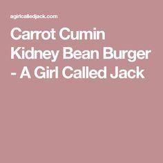 Carrot Cumin Kidney Bean Burger - A Girl Called Jack