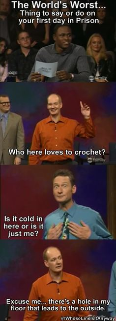 "Because now we can learn more of the dos and don'ts of prison: | 28 Reasons You Should Be Excited That ""Whose Line Is It Anyway?"" Is Coming Back"