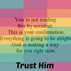 You're not reading this by accident. This is your confirmation. Everything is going to be alright. God is making a way for you right now. TRUST HIM. Prayer Verses, Bible Prayers, Faith Prayer, Bible Verses Quotes, Faith Quotes, Wisdom Quotes, Scriptures, Advice Quotes, Gods Love Quotes