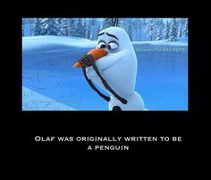 That would have been... Different. Do you wanna build a penguin?<<--hahahhaha