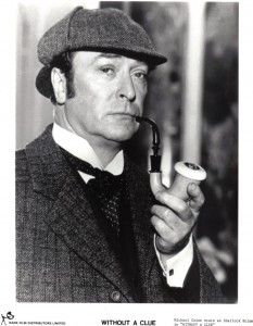 "Michael Caine was a bumbling Holmes in ""Without a Clue""  (1988) in which Dr. Watson is really the brilliant sleuth."