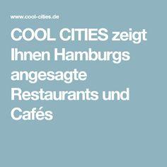 COOL CITIES zeigt Ihnen Hamburgs angesagte Restaurants und Cafés