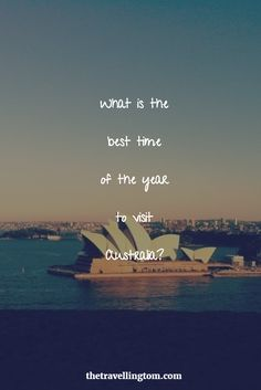 Australia is one of my favourite countries, and there are a multitude of reasons to visit this amazing country. However, what is the best time of the year to visit Australia?