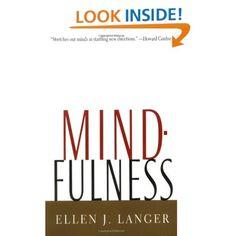 Mindfulness (A Merloyd Lawrence Book): Ellen J. Langer: 9780201523416: Amazon.com: Books