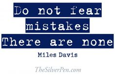 Do not fear mistakes by Miles Davis