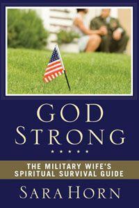 GOD STRONG by Sara Horn -- need for deployment!