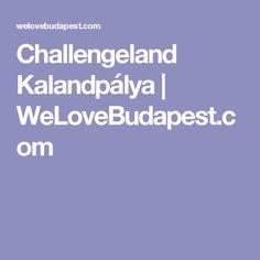 Challengeland Kalandpálya | WeLoveBudapest.com