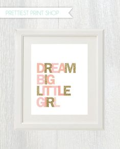 Printable wall art - Dream Big Little Girl - Pink and gold - Birthday party - Nursery decor - Customizable