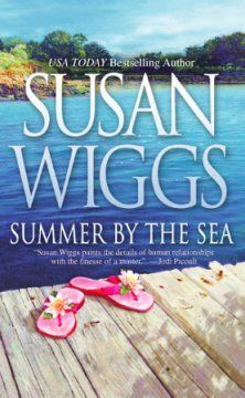 """Summer by the Sea by Susan Wiggs: Rose Capoletti, owner of a coastal Rhode Island restaurant voted """"best place to propose,"""" finds her life sorely lacking in the romance department, until Alexander Montgomery, a former lover, returns, putting dark secrets from the past to rest and giving them a second chance at love."""