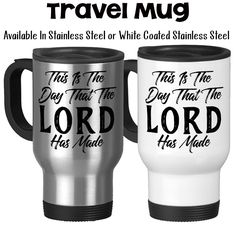 Travel Mug, This Is The Day That The Lord Has Made Great Day Christian Religious Bible Verse Good Morning, Stainless Steel, 14 oz
