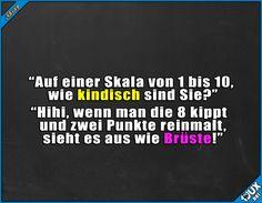 Dann wohl doch eher 10 :P #kindisch #typischJungs #Witze #Witz #Humor