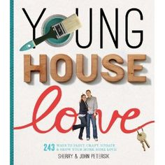 Young House Love: 243 Ways to paint, craft, update and show Your Home Some Love: Amazon.de: Sherry Petersik, John Petersik: Englische Bücher