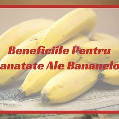 Beneficiile Pentru Sanatate Ale Bananelor Fruit, Food, Banana, Essen, Meals, Yemek, Eten
