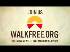 WALK FREE: THE MOVEMENT TO END MODERN SLAVERY Click to sign petition http://walkfr.ee/1EUYWAU