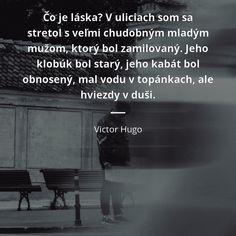 Citáty o láske (3188 citátov)   Citáty slávnych osobností Victor Hugo, Motto, Anne Frank, Benjamin Franklin, Language, Wattpad, Facebook, Motivation, Love